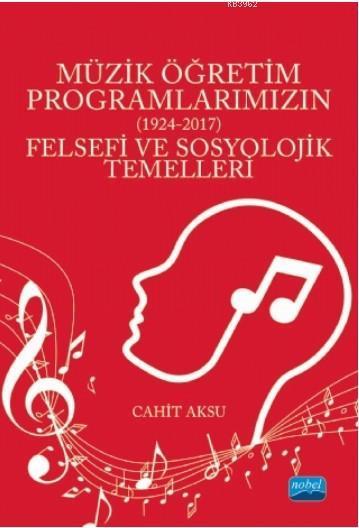 Müzik Öğretim Programlarımızın (1924-2017) Felsefi ve Sosyolojik Temelleri