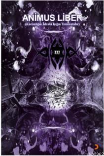 Animus Liber; Karanlığın İdraki Işığın Teminatıdır