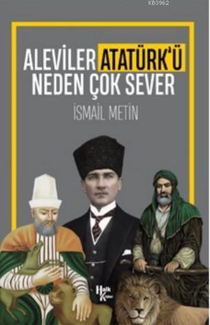 Aleviler Atatürk'ü Neden Çok Sever