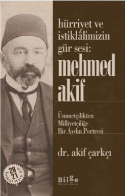 Mehmed Akif-Hürriyet ve İstiklalimizin Gür Sesi
