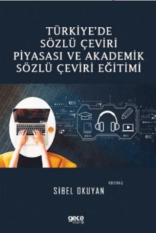 Türkiye'de Sözlü Çeviri Piyasası ve Akademik Sözlü Çeviri Eğitimi