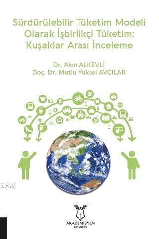 Sürdürülebilir Tüketim Modeli Olarak İşbirlikçi Tüketim; Kuşaklar Arası İnceleme