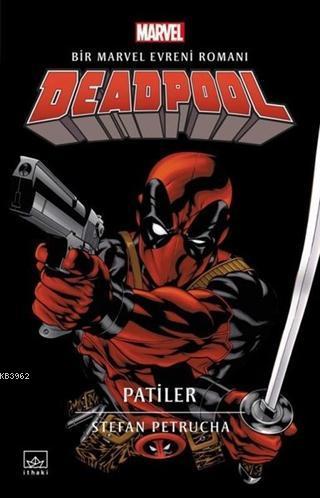 Deadpool: Patiler Bir Marvel Evreni Romanı