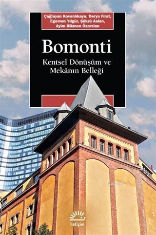 Bomonti; Kentsel Dönüşüm ve Mekanın Belleği