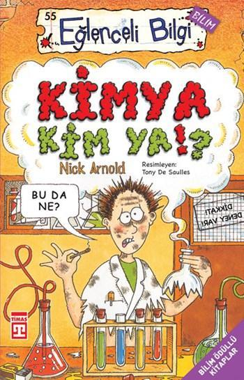 Kimya Kim Ya!?; Eğlenceli Bilim, +10 Yaş