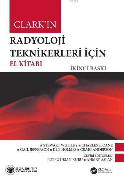 Clark'ın Radyoloji Teknikerleri için El Kitabı