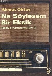 Ne Söylesem Bir Eksik; Radyo Konuşmaları 2