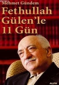 Fethullah Gülenle 11 Gün