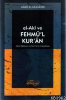 El-akl ve Fehmü'l Kur'an; Akıl ve Kur'an'ın Anlaşılması