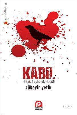 Kabil; İlk Kan, İlk Cinayet, İlk Katil