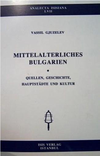 Mittelalterliches Bulgarien; Quellen, Geschichte, Hauptstädte Und Kultur : Analecta LVII