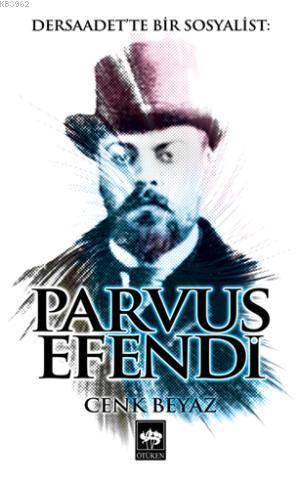 Dersaadette Bir Sosyalist Parvus Efendi