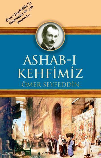 Ashab-ı Kehfimiz; Osmanlı Türkçesi aslı ile birlikte, sözlükçeli