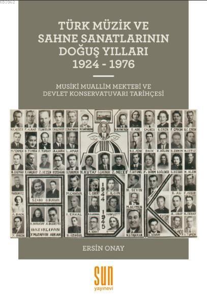 Türk Müzik ve Sahne Sanatlarının Doğuş Yılları (1924 - 1976 ); Musiki Muallim Mektebi ve Devlet Konservatuvarı Tarihçesi