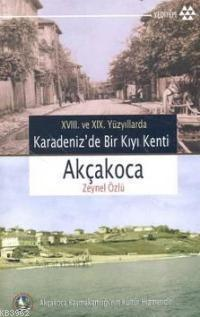 XVIII. ve XIX. Yüzyıllarda Karadeniz'de Bir Kıyı Kenti Akçakoca