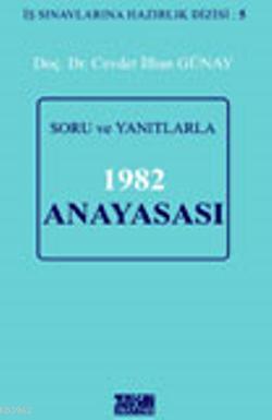 Soru ve Yanıtlarla 1982 Anayasası