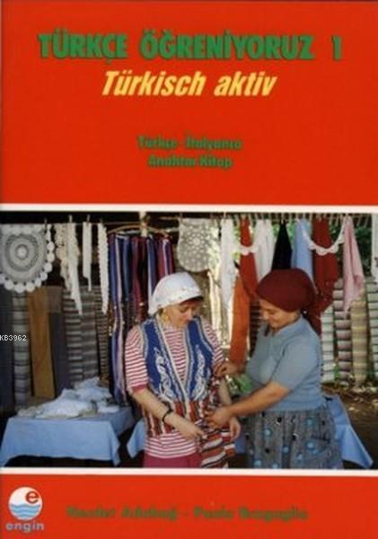 Türkçe Öğreniyoruz 1 - Türkisch Aktiv Türkiye Türkçesi - Özbek Türkçesi - Anahtar Kitap