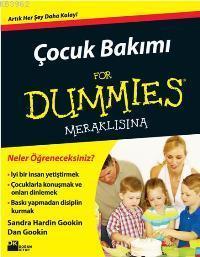 Çocuk Bakımı For Dummies Meraklısına; Artık Her Şey Daha Kolay!