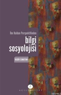 İbn Haldun Perspektifinden| Bilgi Sosyolojisi