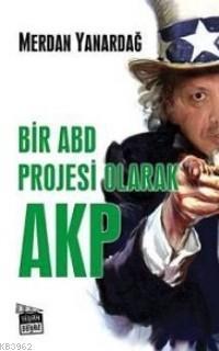 Bir ABD Projesi Olarak AKP