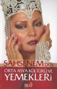 Şahsenem´den Orta Asya Kültürü ve Yemekleri