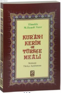 Kur'an-ı Kerim ve Türkçe Meali; Metinsiz Türkçe Açıklaması