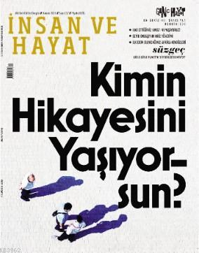 İnsan ve Hayat Dergisi - Kimin Hikayesini Yaşıyorsun; Sayı 117 (Kasım 2019)