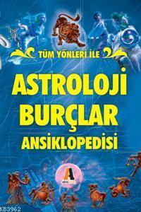 Tüm Yönleri İle; Astroloji Burçlar Ansiklopedisi
