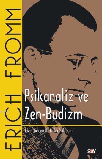Psikanaliz ve Zen-Budizm; İnsan Ruhuna İki Farklı Yaklaşım