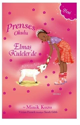 Prenses Okulu - Elmas Kuleler'de ve Minik Kuzu