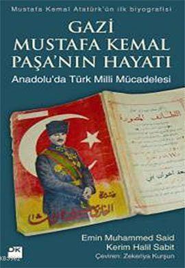 Gazi Mustafa Kemal Paşa'nın Hayatı; (Anadolu'da Türk Milli Mücadelesi)