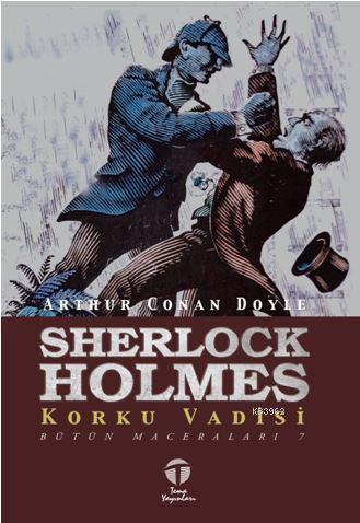 Sherlock Holmes Korku Vadisi; Bütün Maceraları 7