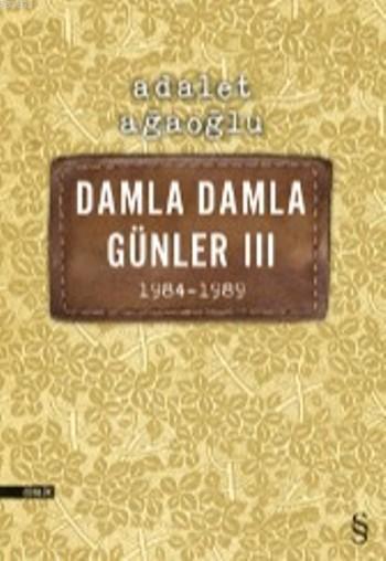 Damla Damla Günler III; 1984 - 1989