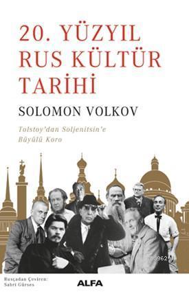 20. Yüzyıl Rus Kültür Tarihi; Tolsyoy'dan Soljenitsin'e Büyülü Koro