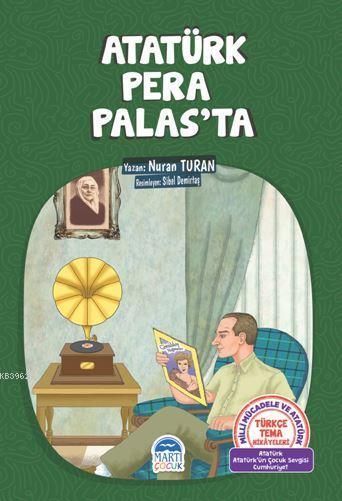 Atatürk Pera Palas'ta; Türkçe Tema Hikayeleri