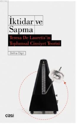 İktidar ve Sapma; Teresa De Lauretis'in Toplumsal Cinsiyet Teorisi