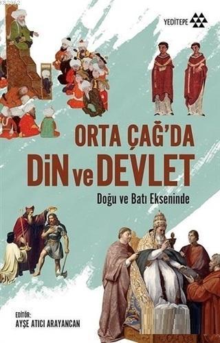 Orta Çağ'da Din ve Devlet; Doğu Batı Ekseninde