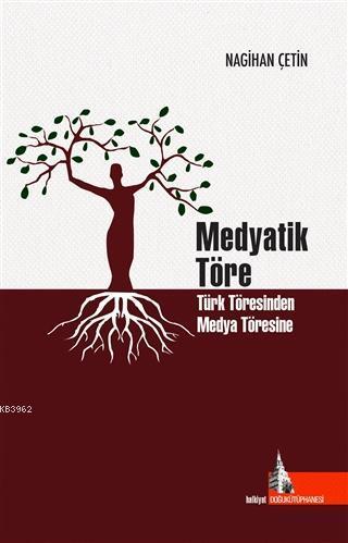 Medyatik Töre; Türk Töresinden Medya Töresine