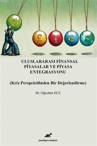Uluslararası Finansal Piyasalar ve Piyasa Entegrasyonu Kriz Perspektifinden Bir Değerlendirme