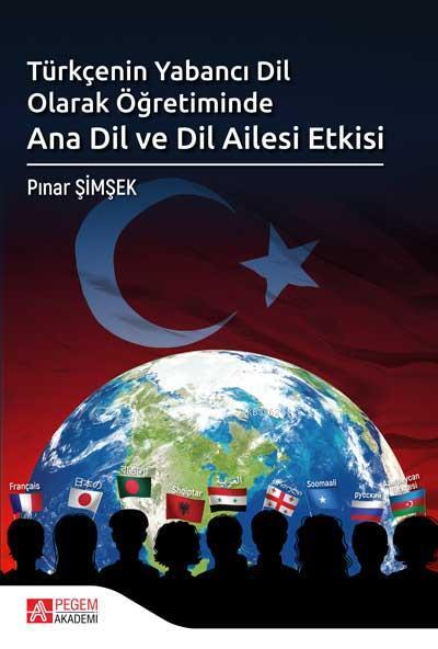 Türkçenin Yabancı Dil Olarak Öğretiminde Ana Dil ve Dil Ailesi Etkisi