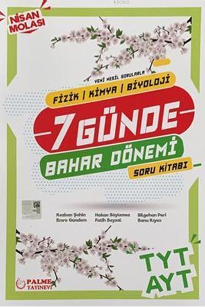 Palme Yayınları TYT AYT Fizik Kimya Biyoloji 7 Günde Bahar Dönemi Nisan Molası Soru Kitabı Palme