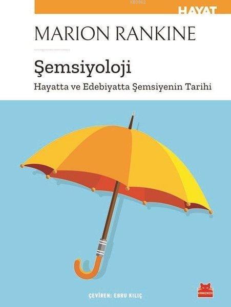 Şemsiyoloji; Hayatta ve Edebiyatta Şemsiyenin Tarihi