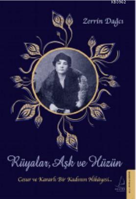 Rüyalar, Aşk ve Hüzün; Cesur ve Kararlı Bir Kadının Hikayesi