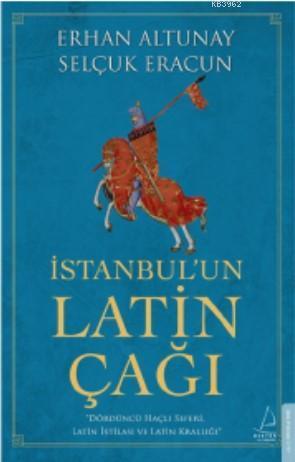 İstanbul'un Latin Çağı; Dördüncü Haçlı Seferi, Latin İstilası ve Dördüncü Haçlı Seferi, Latin İstilası ve
