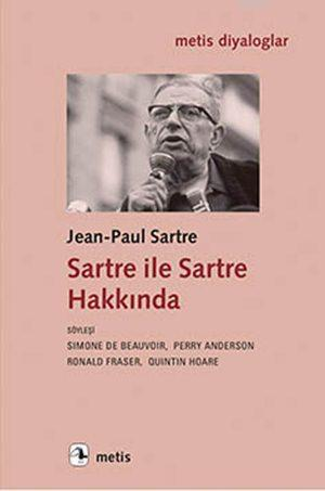 Sartre ile Sartre Hakkında; Söyleşi: Perry Anderson, Simone de Beavoir, Ronald Fraser, Quintin Hoare