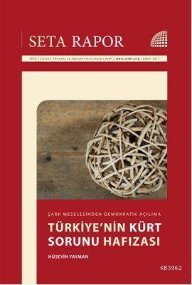 Türkiye'nin Kürt Sorunu Hafızası; Şark Meselesinden Demokratik Açılıma