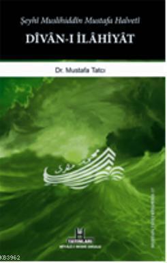 Şeyhi Muslihiddin Mustafa Halveti Divân-ı İlahiyat