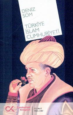 Türkiye İslam Cumhuriyeti