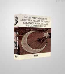 Milli Mücadele'de Mustafa Kemal Paşa'nın Yabancılarla Temas ve Görüşmeleri; Asker, Siyasi Temsilci ve Gazeteciler