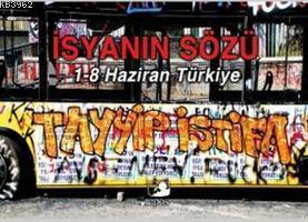 İsyanın Sözü; 1 - 8 Haziran Türkiye